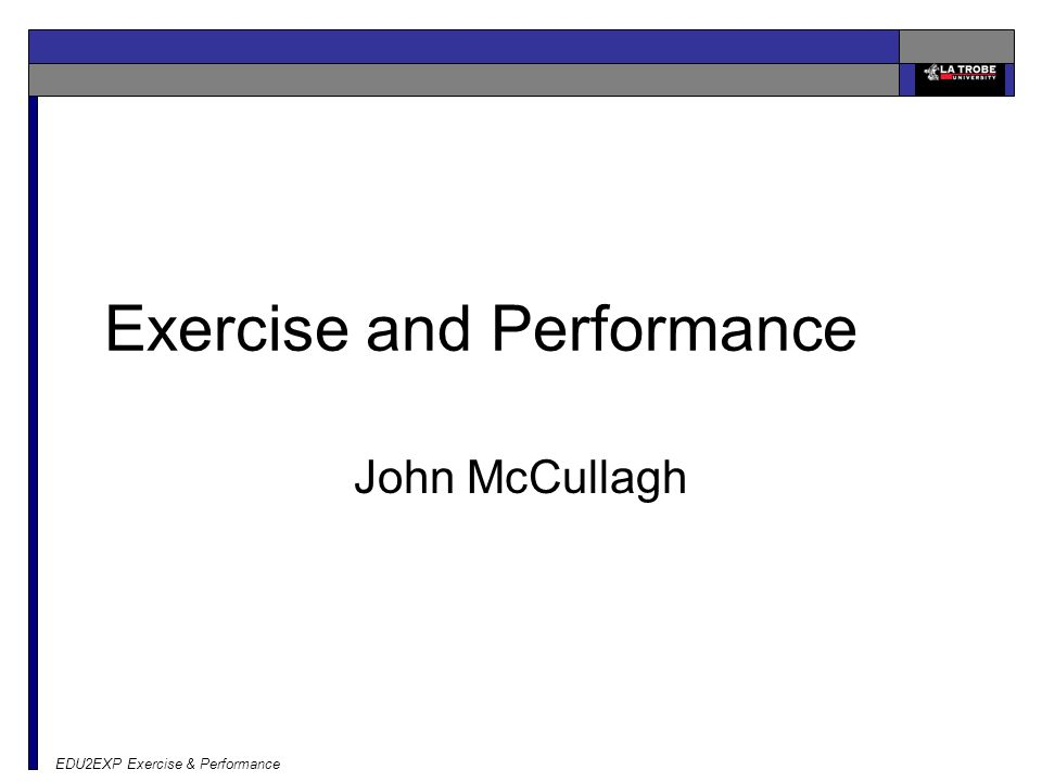 EDU2EXP Exercise & Performance Exercise and Performance John McCullagh