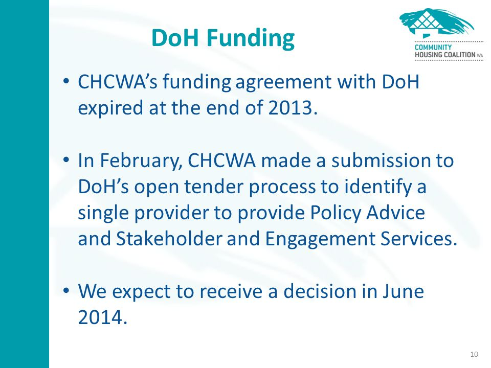 DoH Funding CHCWA's funding agreement with DoH expired at the end of 2013.