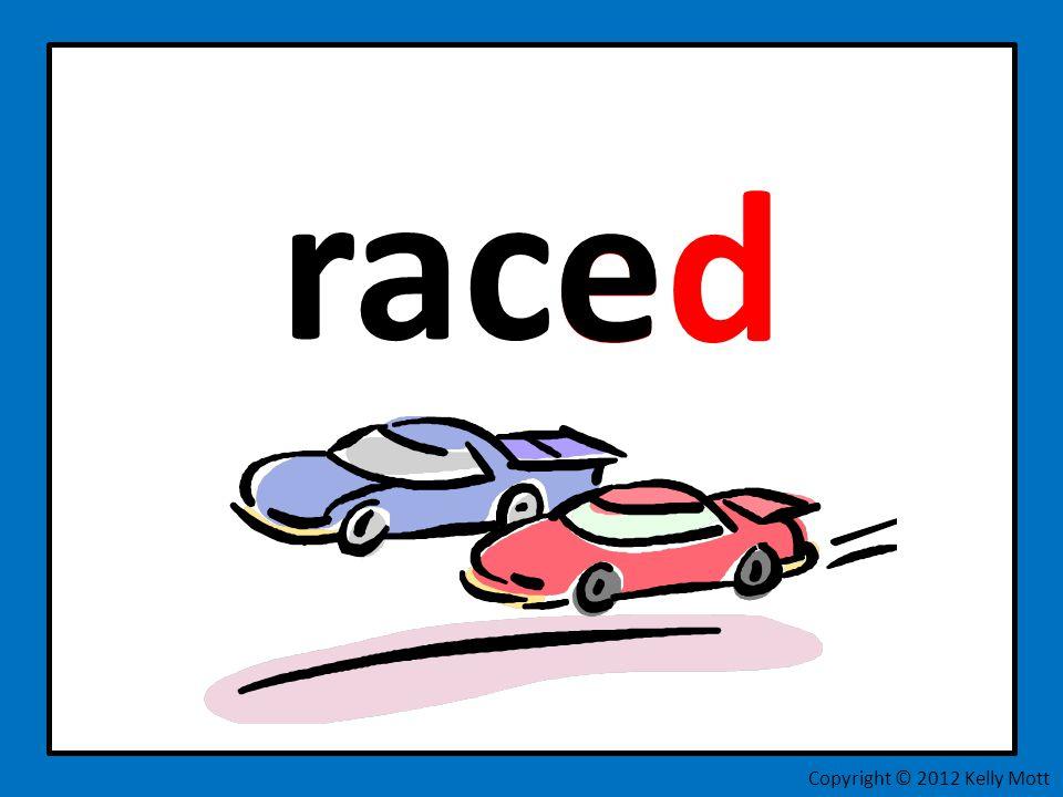 rac ed Copyright © 2012 Kelly Mott e