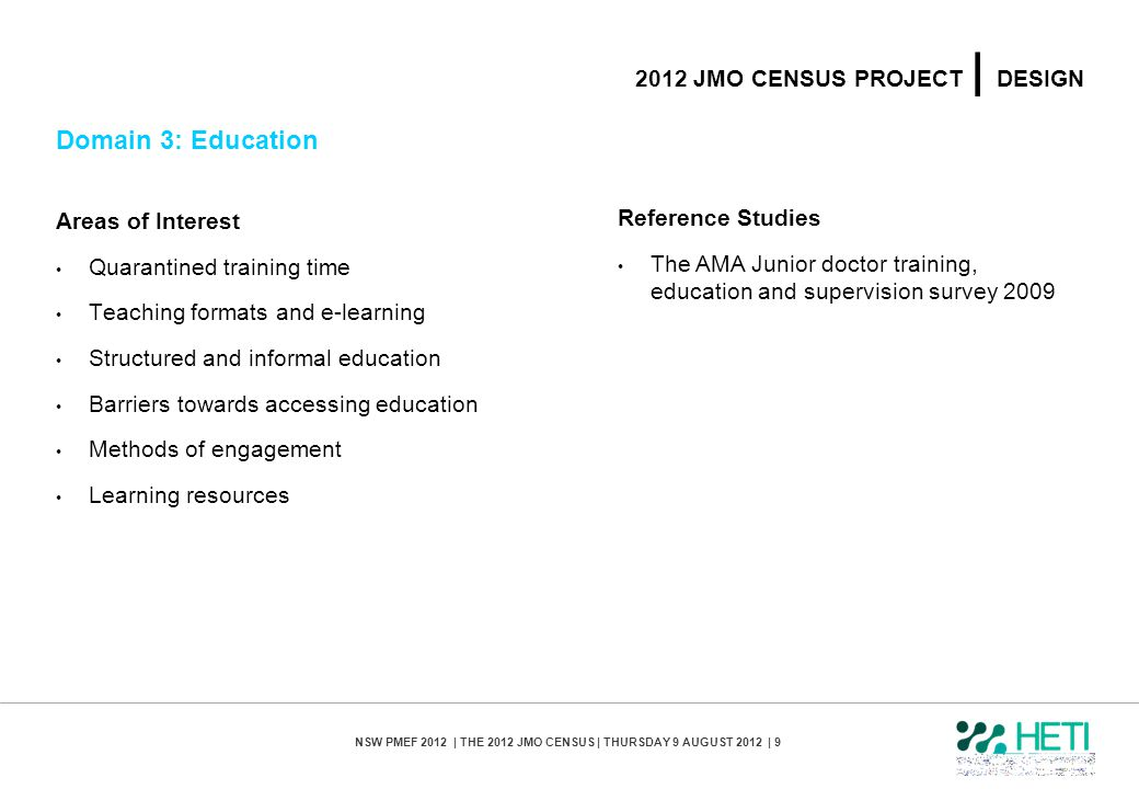 NSW PMEF 2012 | THE 2012 JMO CENSUS | THURSDAY 9 AUGUST 2012 | 9 2012 JMO CENSUS PROJECT | DESIGN Domain 3: Education Areas of Interest Quarantined tr
