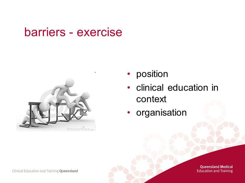 barriers - exercise position clinical education in context organisation