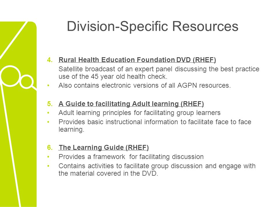 Division-Specific Resources 4.Rural Health Education Foundation DVD (RHEF) Satellite broadcast of an expert panel discussing the best practice use of