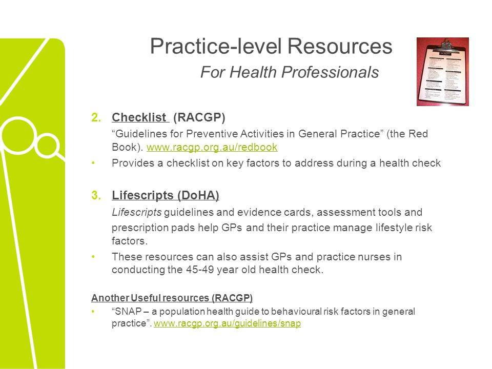 "Practice-level Resources For Health Professionals 2.Checklist (RACGP) ""Guidelines for Preventive Activities in General Practice"" (the Red Book). www.r"