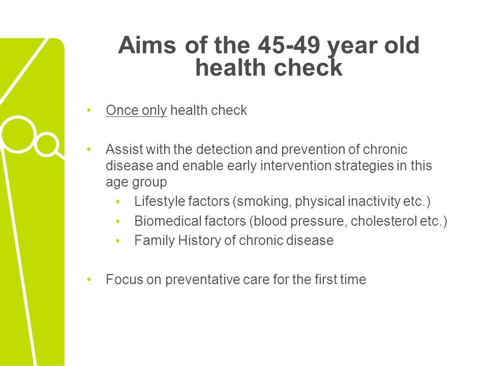 Who is eligible for the 45- 49 year old health check.
