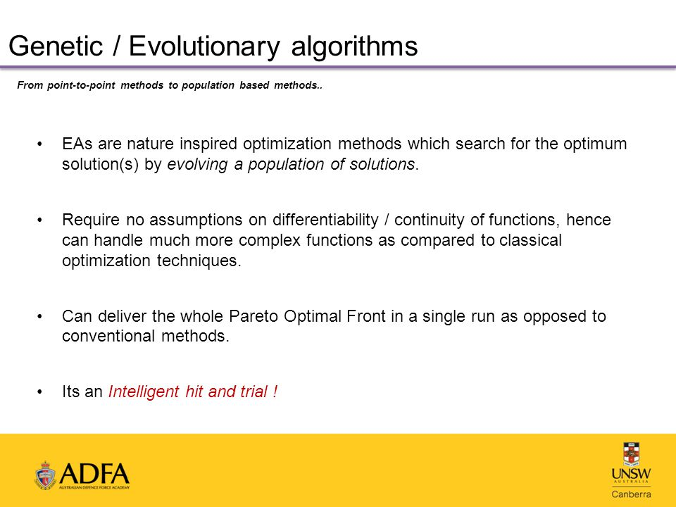 Genetic / Evolutionary algorithms From point-to-point methods to population based methods..