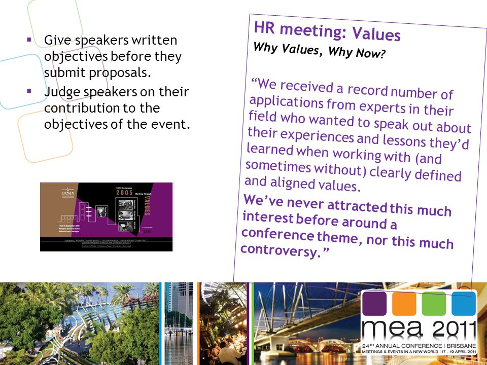  Give speakers written objectives before they submit proposals.  Judge speakers on their contribution to the objectives of the event. HR meeting: Va