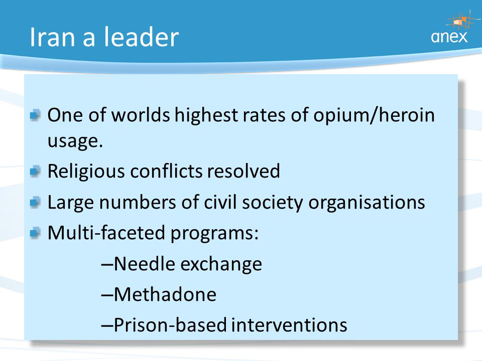 Iran a leader One of worlds highest rates of opium/heroin usage.