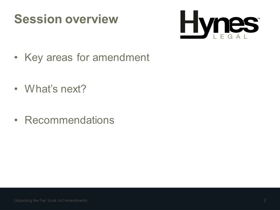 Session overview Key areas for amendment What's next.