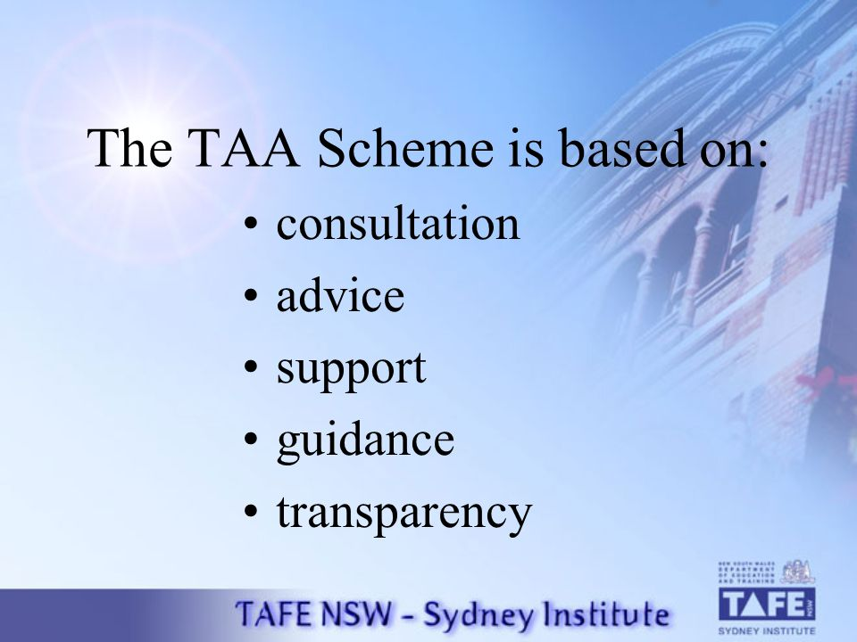 The TAA Scheme is based on: consultation advice support guidance transparency