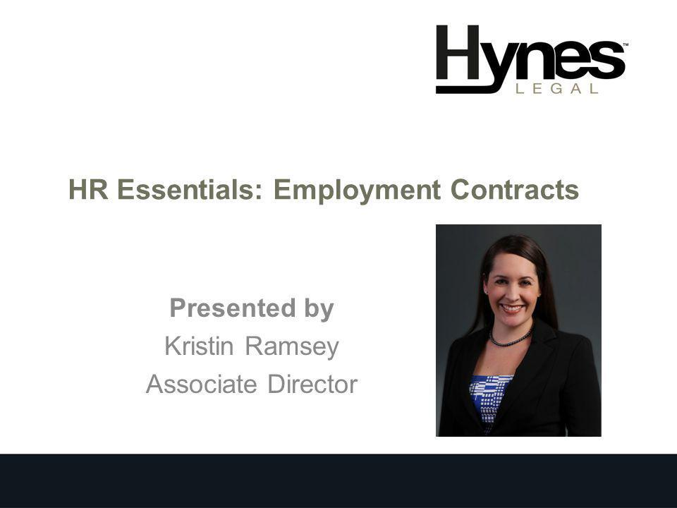 HR Essentials: Employment Contracts Presented by Kristin Ramsey Associate Director