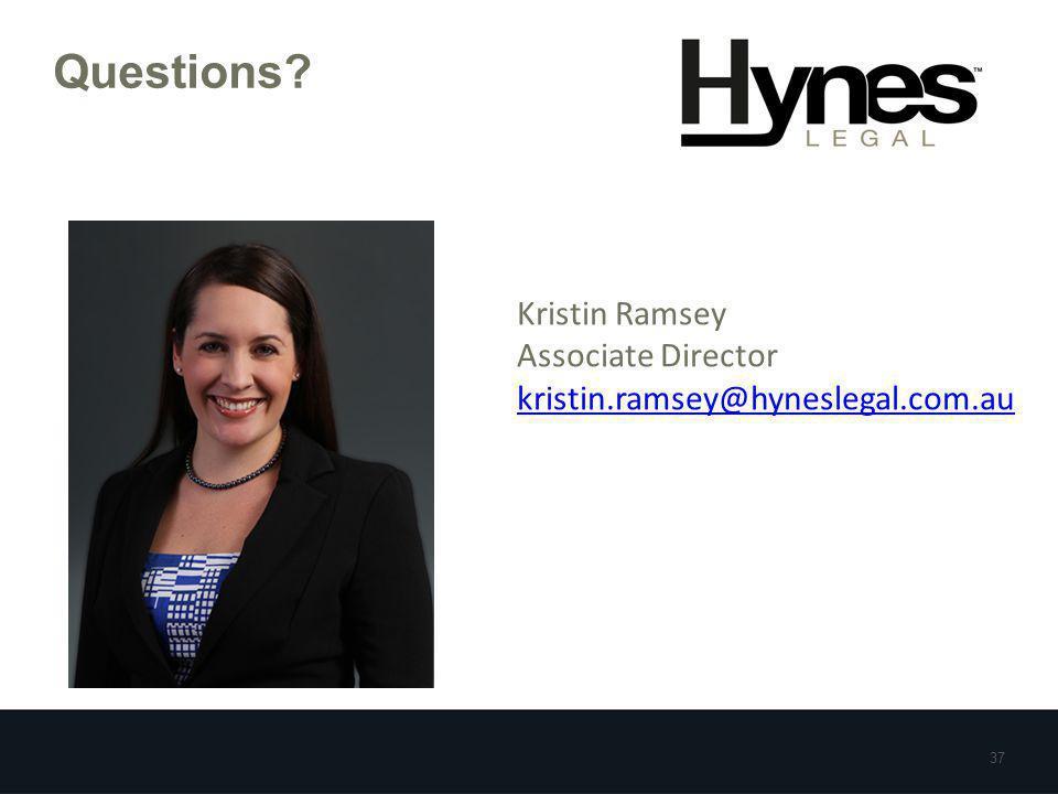 Questions 37 Questions Kristin Ramsey Associate Director kristin.ramsey@hyneslegal.com.au
