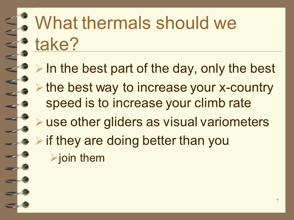 7 What thermals should we take.