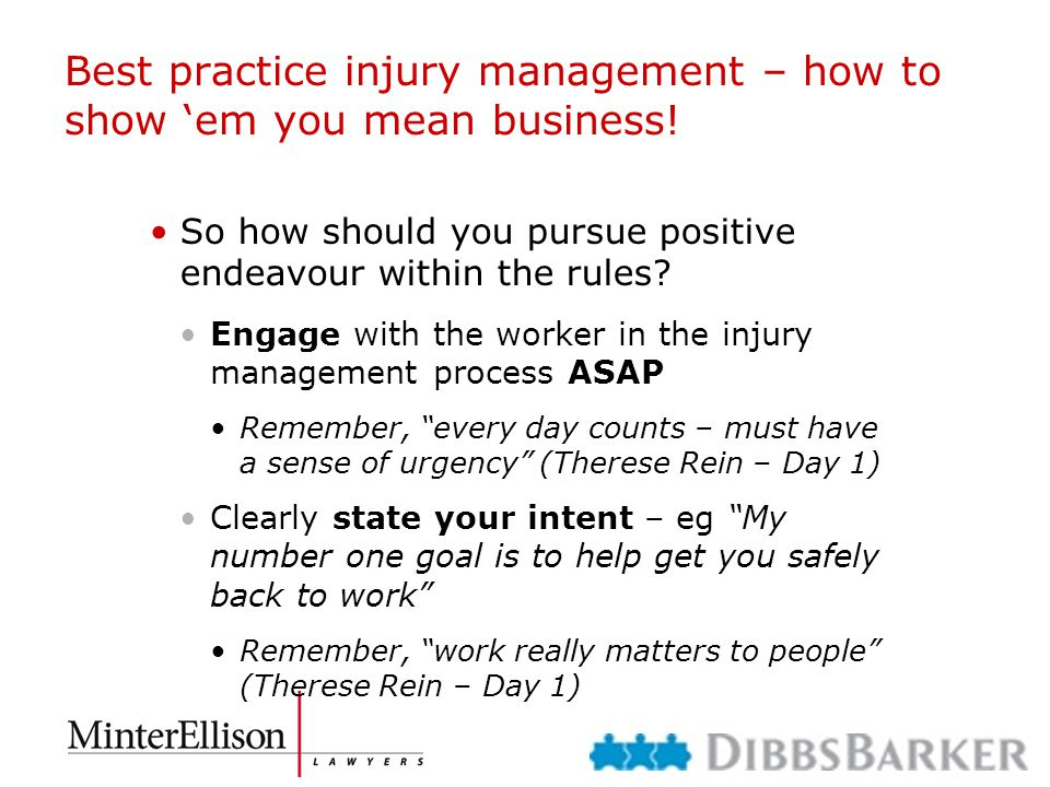 Best practice injury management – how to show 'em you mean business! So how should you pursue positive endeavour within the rules? Engage with the wor