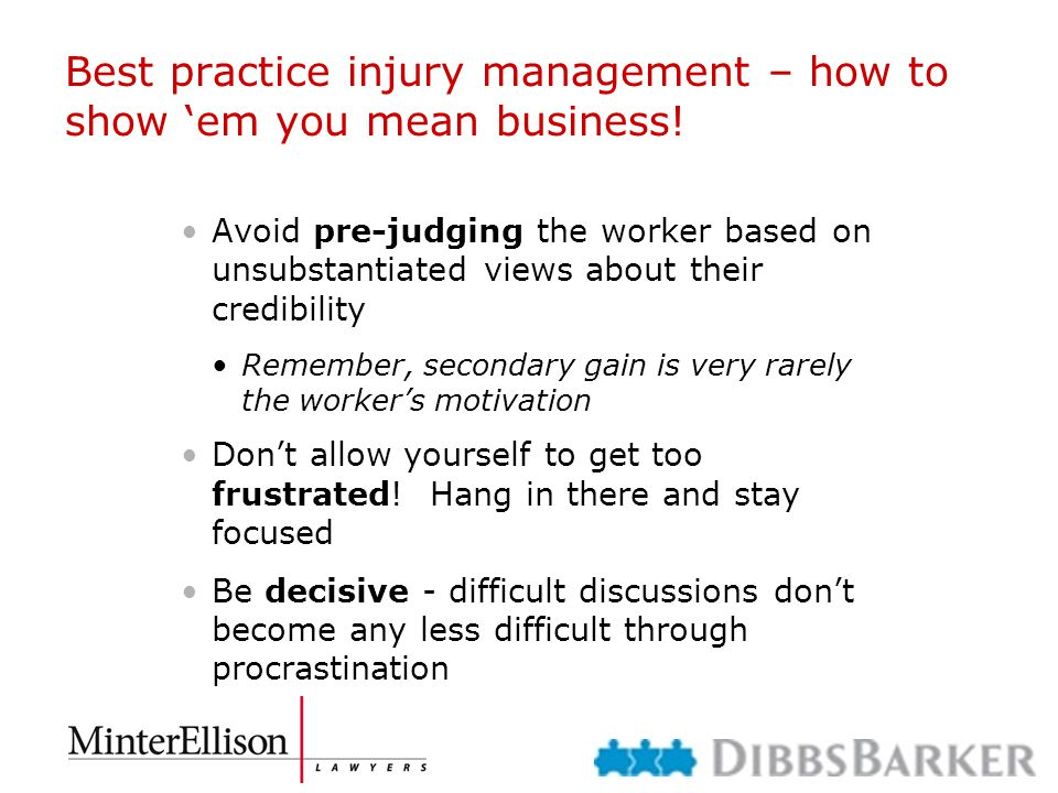 Best practice injury management – how to show 'em you mean business! Avoid pre-judging the worker based on unsubstantiated views about their credibili