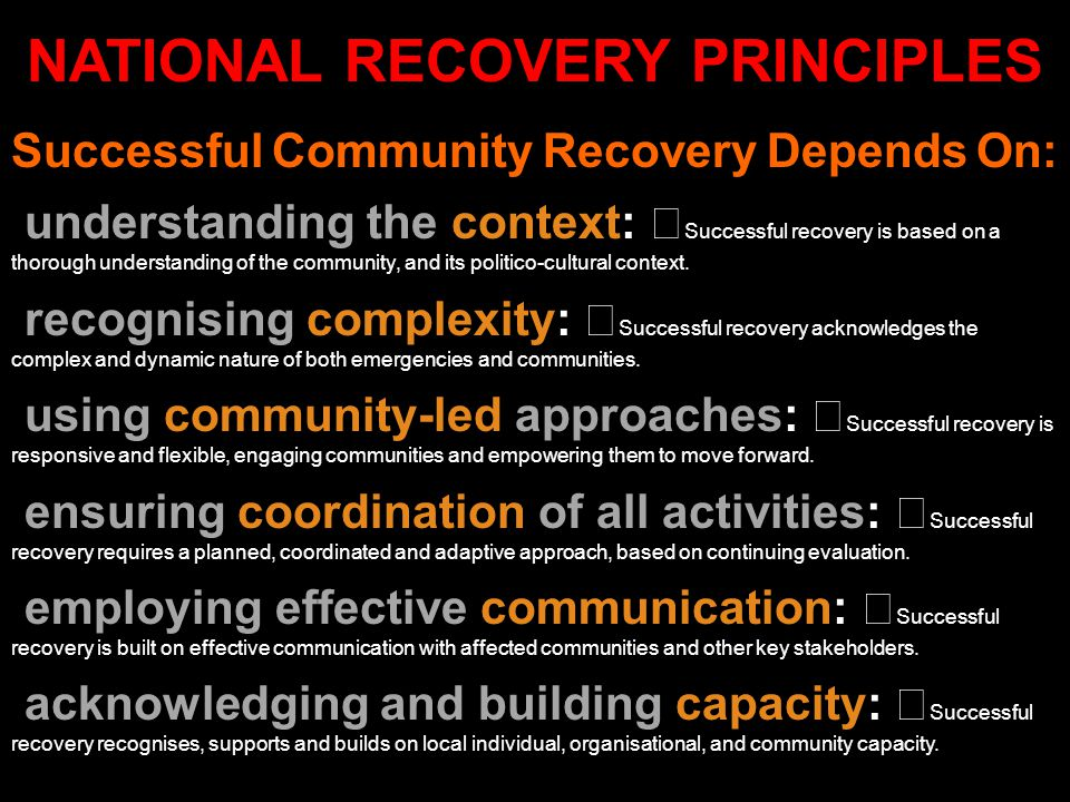 Successful Community Recovery Depends On: understanding the context: Successful recovery is based on a thorough understanding of the community, and it