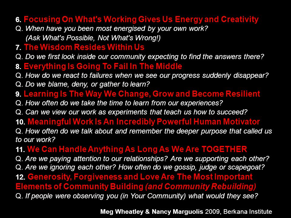 6. Focusing On What's Working Gives Us Energy and Creativity Q. When have you been most energised by your own work? (Ask What's Possible, Not What's W