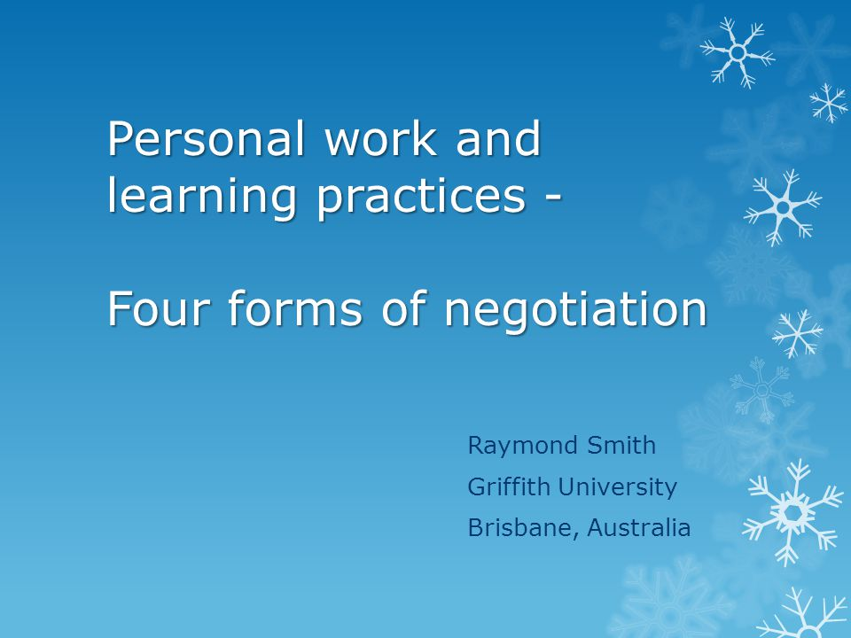 Work and learning practices: The participation and practice paradigm Work and learning are synonymous as workers' personal interactive engagement or participation in socially derived practices The range of terms used to qualify the nature of this socio- personal conceptualisation includes; communities of practice, co-participation, networks, knotworks, co- configuration, relational interdependence and negotiation.