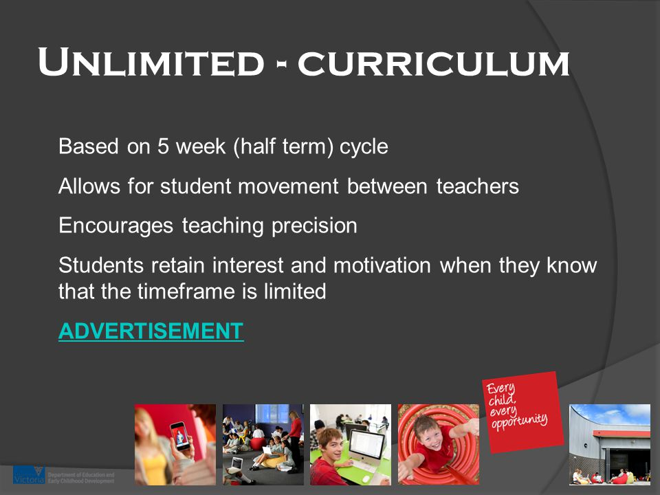 Unlimited - curriculum Based on 5 week (half term) cycle Allows for student movement between teachers Encourages teaching precision Students retain in