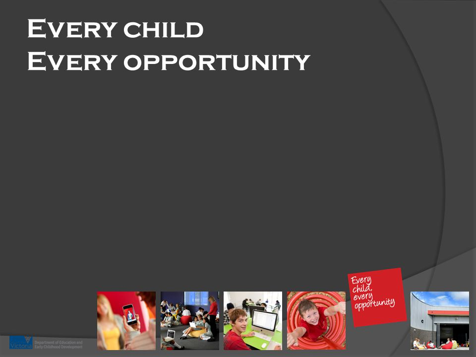 Every child Every opportunity