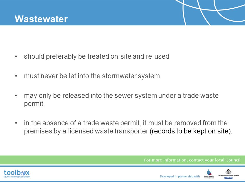 The following substances, common to motor vehicle workshops, are particularly bad for our waterways and must be excluded from stormwater drains: –wast