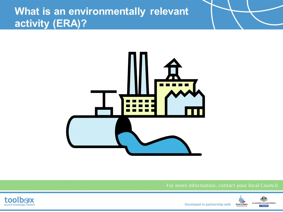 What is an environmentally relevant activity (ERA)?