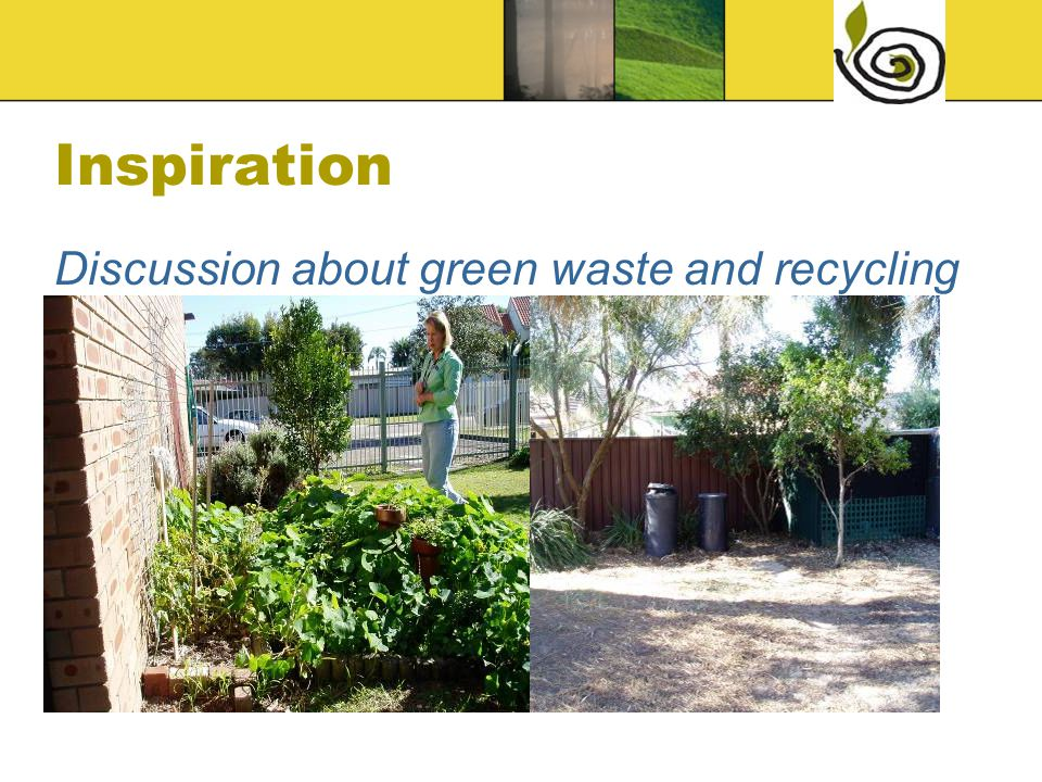 Inspiration Discussion about green waste and recycling