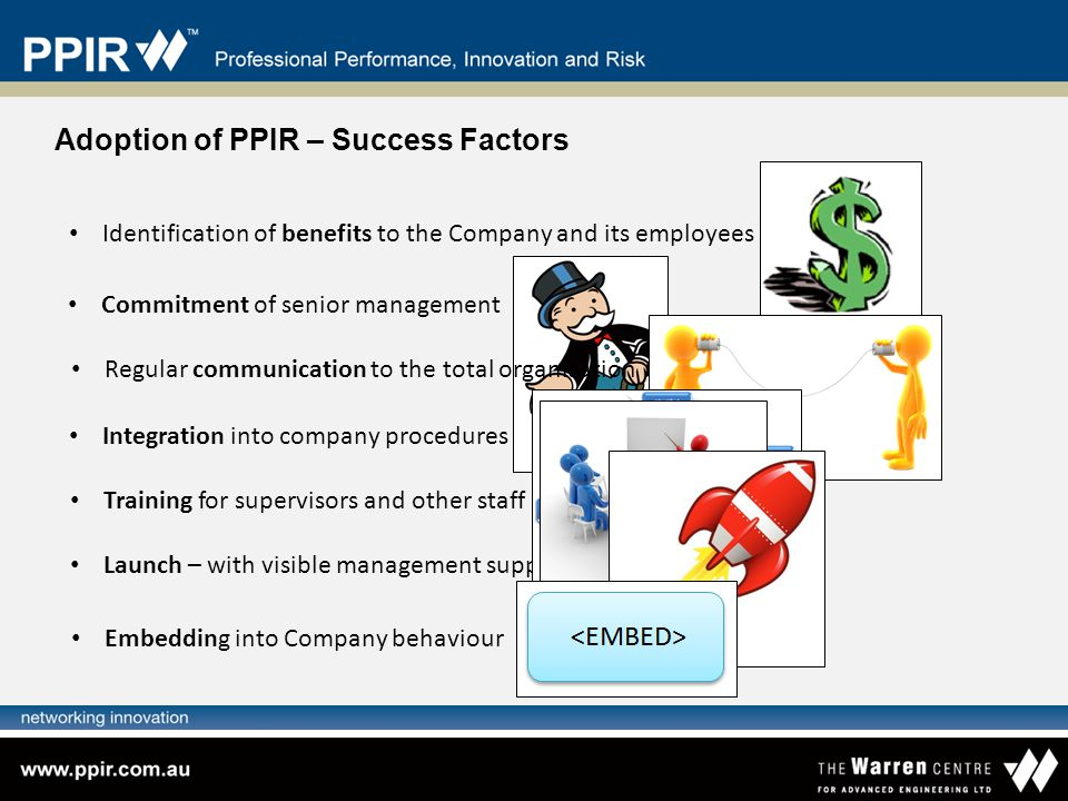 Adoption of PPIR – Success Factors Identification of benefits to the Company and its employees Commitment of senior management Regular communication t