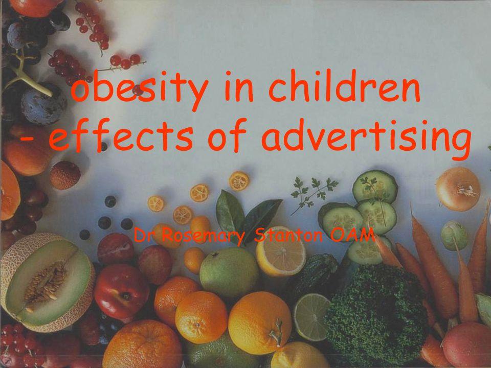 obesity in children - effects of advertising Dr Rosemary Stanton OAM