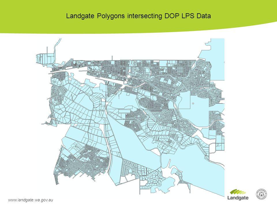 www.landgate.wa.gov.au Landgate Polygons intersecting DOP LPS Data