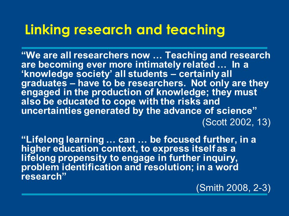 Linking research and teaching 1.Different ways of linking research and teaching 2.Different views on linking research and teaching 3.Disciplinary and departmental perspectives 4.Institutional perspectives 5.Conclusion