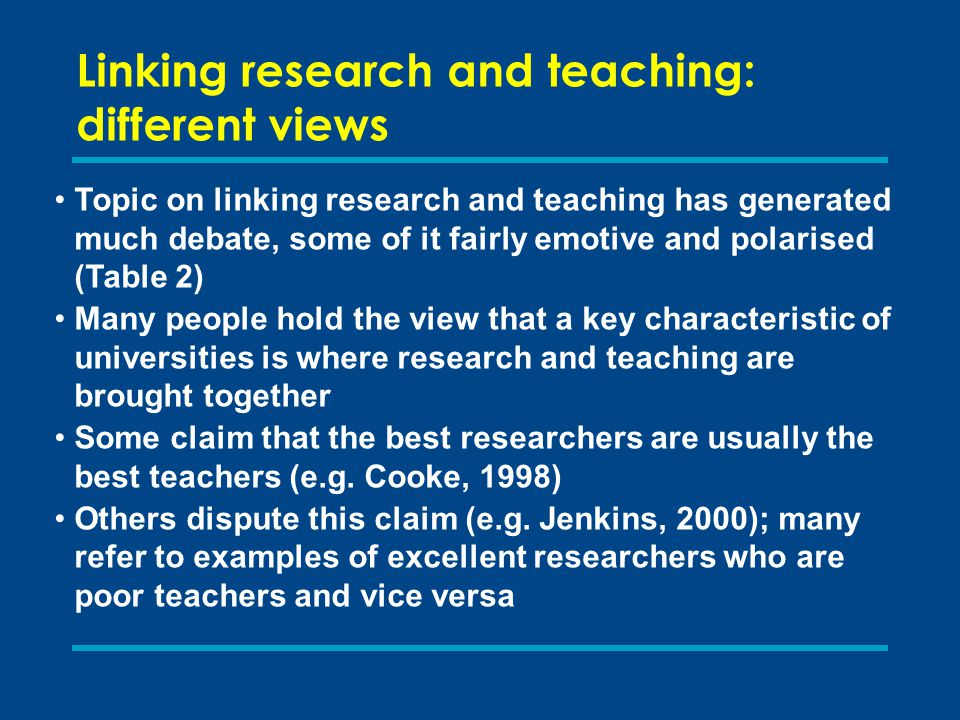 Linking research and teaching: different views Topic on linking research and teaching has generated much debate, some of it fairly emotive and polaris