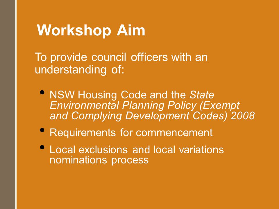 General Housing Code (Complying Development) Single and two storey detached dwelling houses on lots 450m 2 or greater Alterations and additions Ancillary development