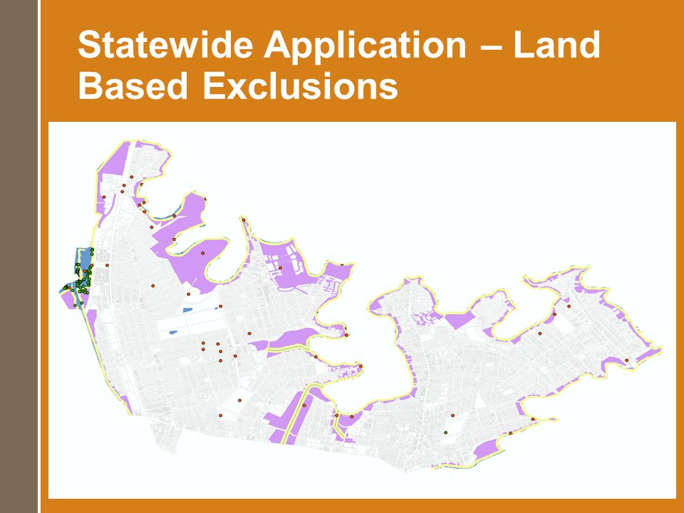 Statewide Application – Land Based Exclusions