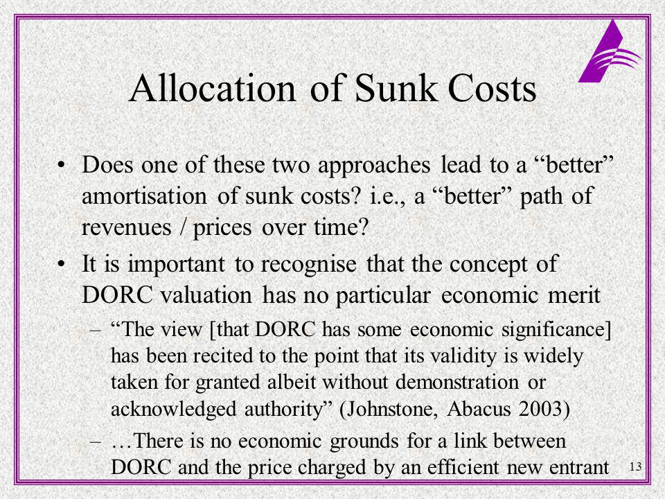13 Allocation of Sunk Costs Does one of these two approaches lead to a better amortisation of sunk costs.