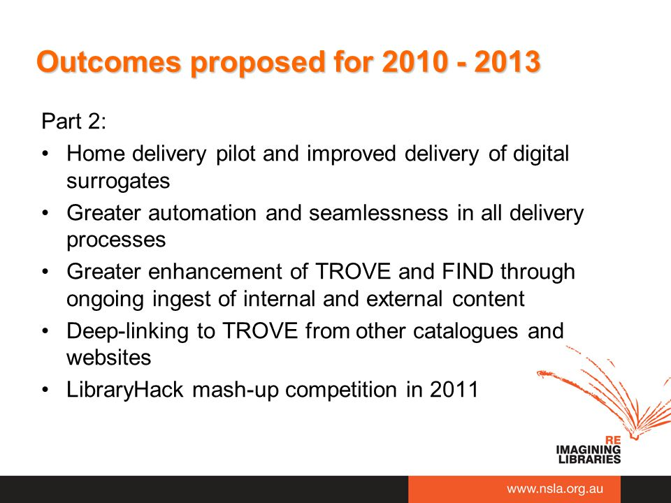 Outcomes proposed for 2010 - 2013 Part 2: Home delivery pilot and improved delivery of digital surrogates Greater automation and seamlessness in all d