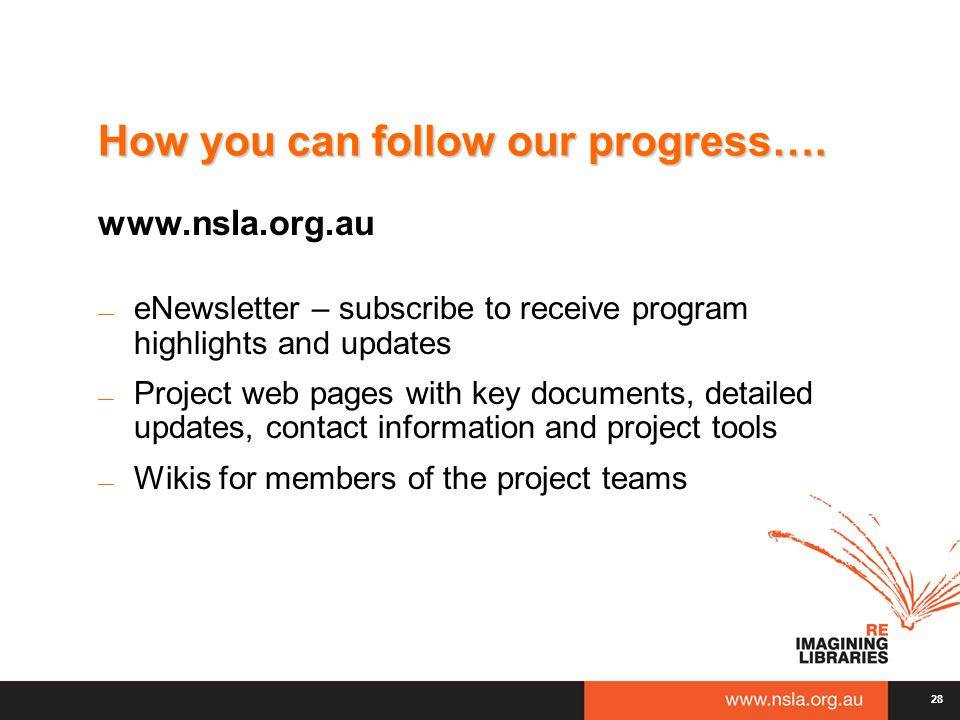 How you can follow our progress…. www.nsla.org.au — eNewsletter – subscribe to receive program highlights and updates — Project web pages with key doc