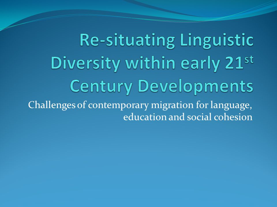 Challenges of contemporary migration for language, education and social cohesion