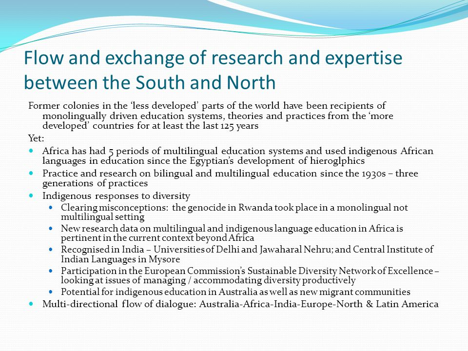 Flow and exchange of research and expertise between the South and North Former colonies in the 'less developed' parts of the world have been recipient