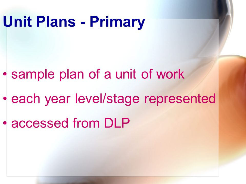 Unit Plans - Primary sample plan of a unit of work each year level/stage represented accessed from DLP