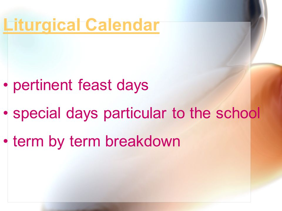 Liturgical Calendar pertinent feast days special days particular to the school term by term breakdown