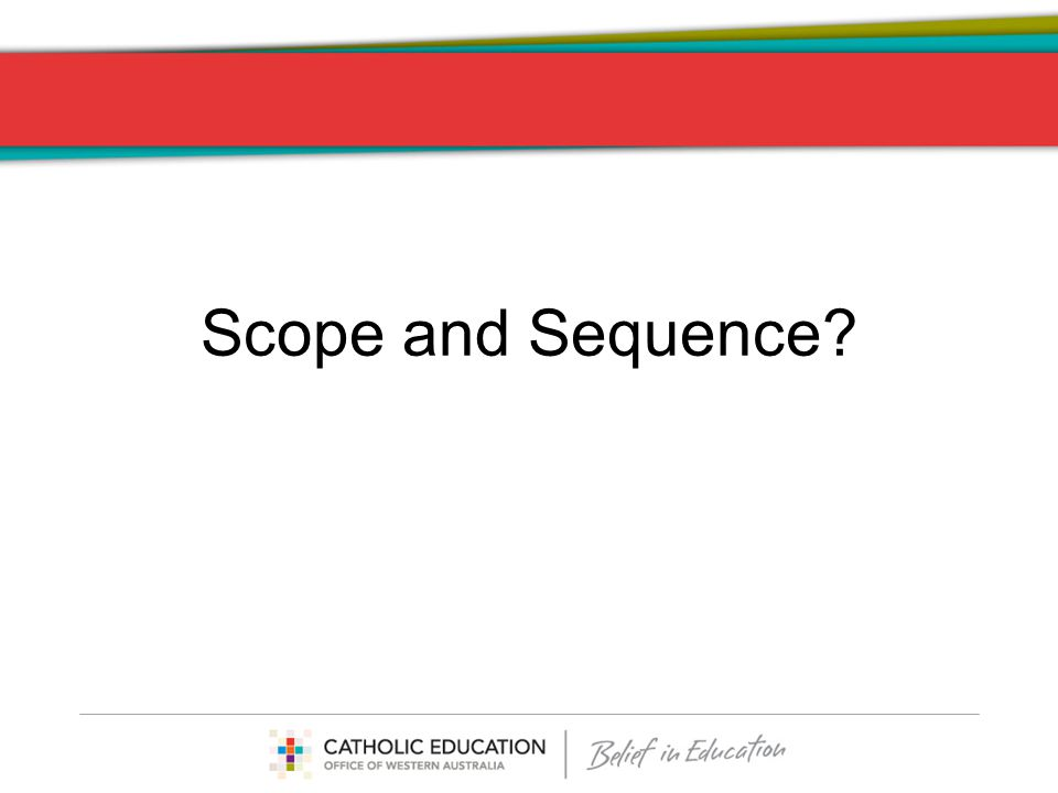 Scope and Sequence?