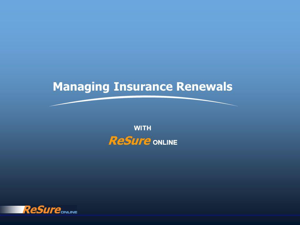 Managing Insurance Renewals WITH ReSure ONLINE