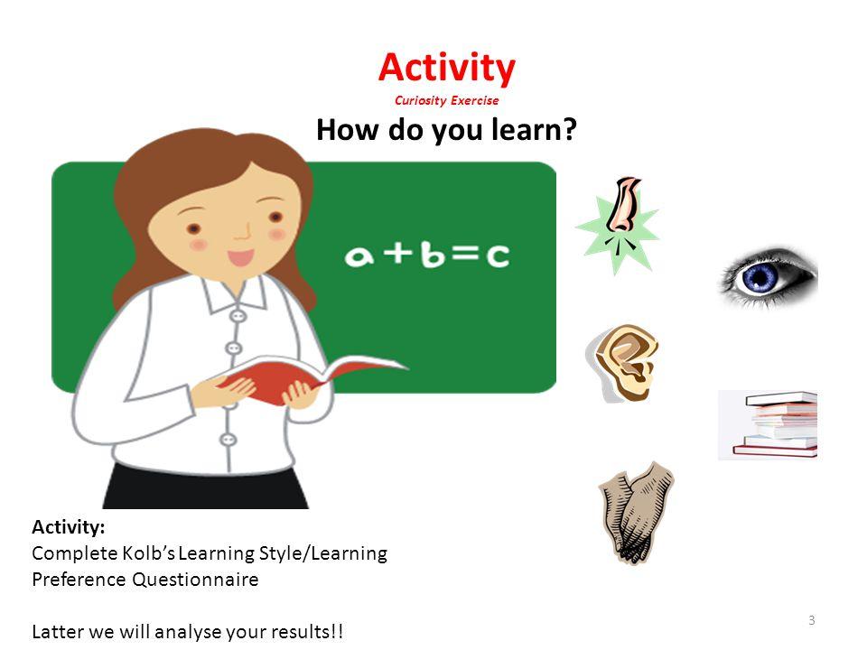 Activity Curiosity Exercise How do you learn.
