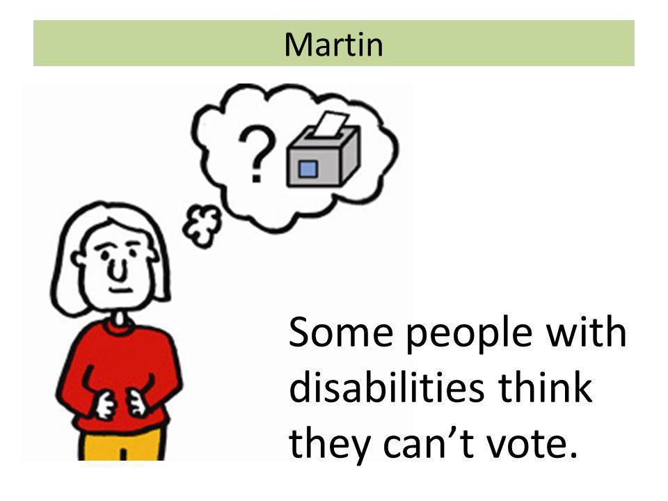 Martin So the VEC made a film about voting for people living with a disability