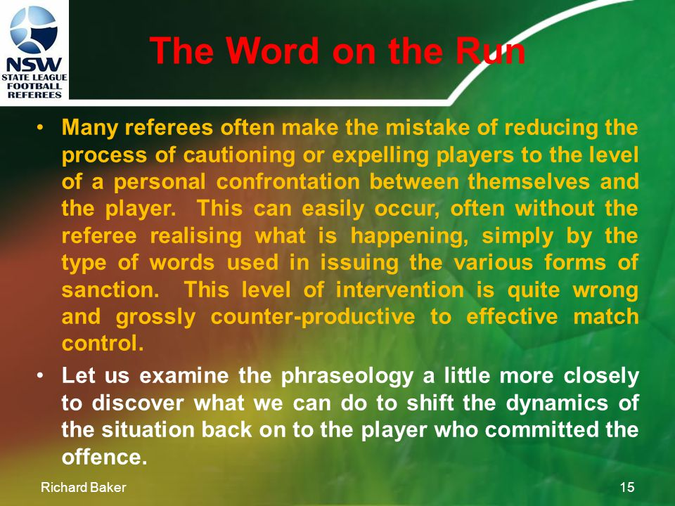 The Word on the Run Richard Baker14 At the lowest end of the response scale we have available to us a discrete but effective tool in modifying players