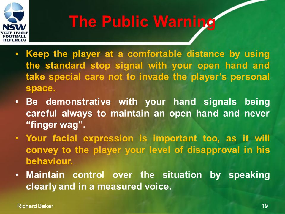 The Public Warning Richard Baker18 The next step on the escalating scale of response is the public warning .