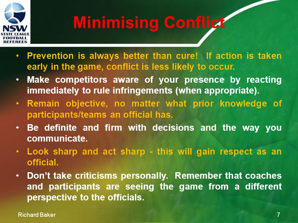 Control Player Management Richard Baker6 Players sometimes react to officials negatively. Responsible players play the game and adjust to officials' s
