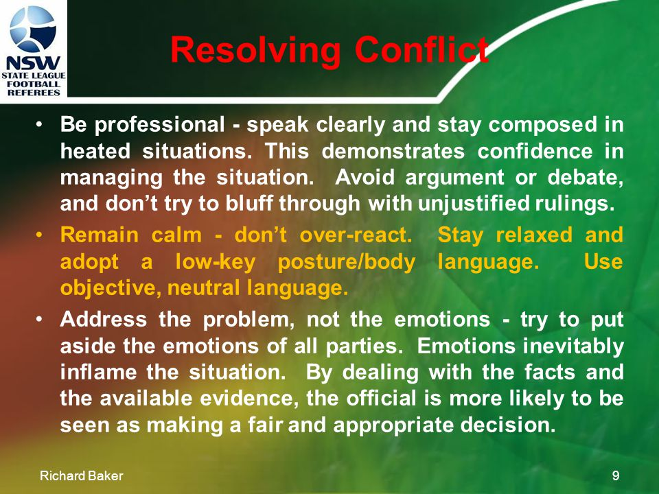Minimising Conflict Richard Baker8 At the beginning of the game, provide structure and guidance, but also start a dialogue with the participants.