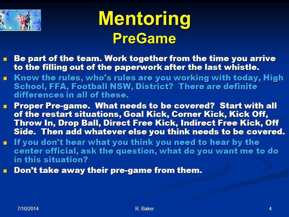 7/10/2014 3R. Baker Mentoring Teamwork Be part of the team.