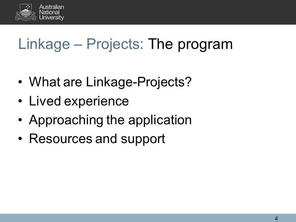 4 Linkage – Projects: The program What are Linkage-Projects? Lived experience Approaching the application Resources and support